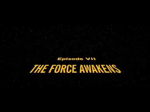 Star Wars The Force Awakens Original Crawl/Intro