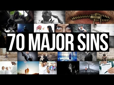 The 70 Major Sins In Islam  (The Worst Sins)