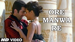 Ore Manwa Re Official Video Song  Arijit Singh and Akriti Kakkar Game Bengali Movie 2014