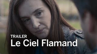 LE CIEL FLAMAND Trailer | Festival 2016