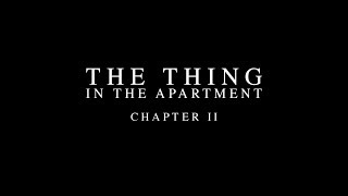The Thing Is The Apartment Chapter 2 / Short Horror Film Reaction