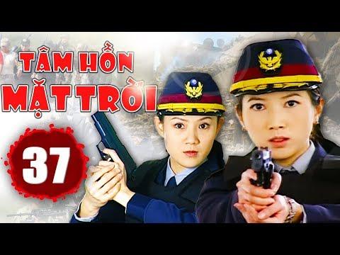 Tâm Hồn Mặt Trời - Tập 37   Phim Hình Sự Trung Quốc Hay Nhất 2018 - Thuyết Minh