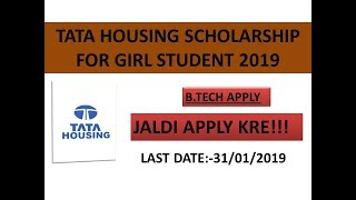 TATA HOUSING SCHOLARSHIP FOR 2ND YEAR GIRL STUDENT BTECH CIVIL ENGINEERING 2019