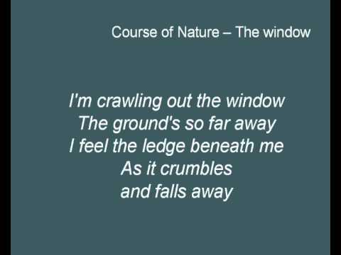 Course Of Nature - The Window