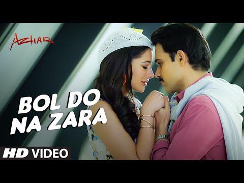 BOL DO NA ZARA Video Song | Azhar | Emraan Hashmi, Nargis Fakhri | Armaan Malik, Amaal Mallik