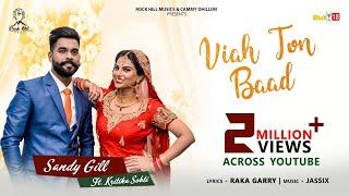 Viah To Baad | Sandy Gill Ft. Kritika Sobti | Latest Punjabi Song 2018 | Rock Hill Music