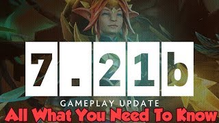 Dota 2 Patch 7.21B  - All That You Need To Know