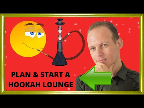 How To Write A Business Plan A Hookah Bar Or Lounge & How To Open A Hookah Lounge Or A Hookah Bar video