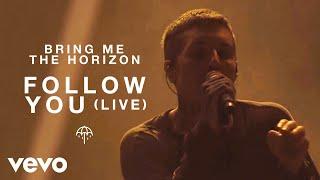 Bring Me The Horizon Follow You Live