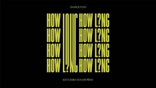 Download Lagu Charlie Puth - How Long (EDX's Dubai Skyline Remix) [Official Audio] Gratis STAFABAND
