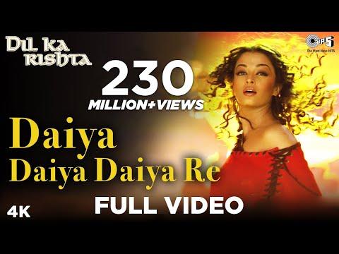 Daiya Daiya Daiya Re - Dil Ka Rishta |  Aishwarya Rai & Arjun Rampal | Alka Yagnik video