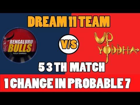 BLR VS UP VS BLR 53TH  KABBADI MATCH DREAM 11TEAM 8TH NOV BENGLURU BULLS VS UP YODDHA
