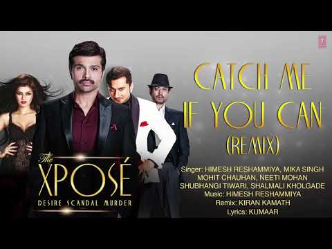 The Xpose: Catch Me If You Can (Remix) | Full Audio Song | Himesh Reshammiya, Yo Yo Honey Singh