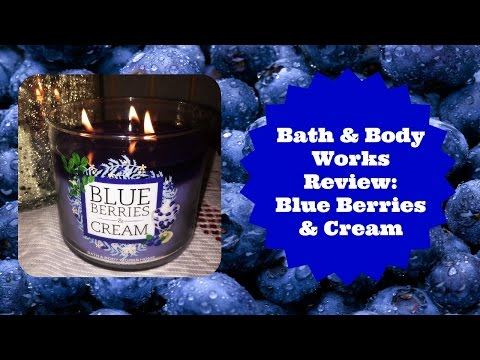 Bath & Body Works Candle Review: Blue Berries & Cream