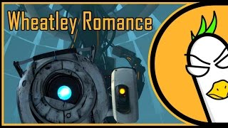 Portal 2 Song — Wheatley Romance