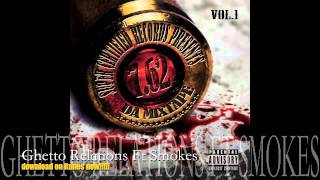7.62 Mixtape Ghetto Relations ft Smokes