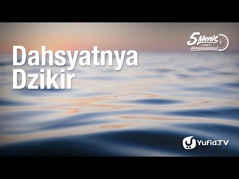 5 Menit yang Menginspirasi: Dahsyatnya Dzikir - Ustadz Dr. Syafiq Riza Basalamah, M.A