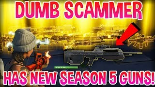 Dumb Scammer Has *NEW* Season 5 Guns! (Scammer Gets Scammed) Fortnite Save The World