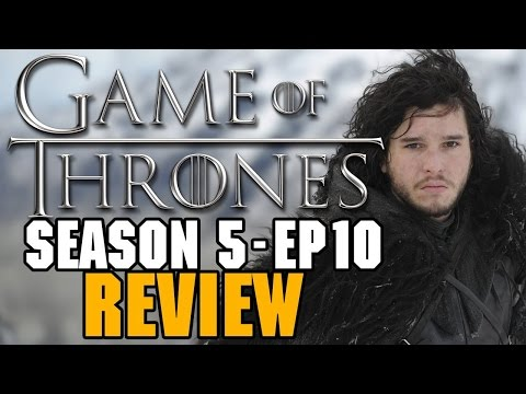 Game of Thrones: Season 5 Episode 10 Review