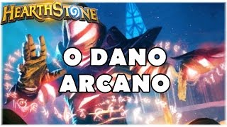 HEARTHSTONE - O DANO ARCANO! (PADRÃO SECRET MAGE)