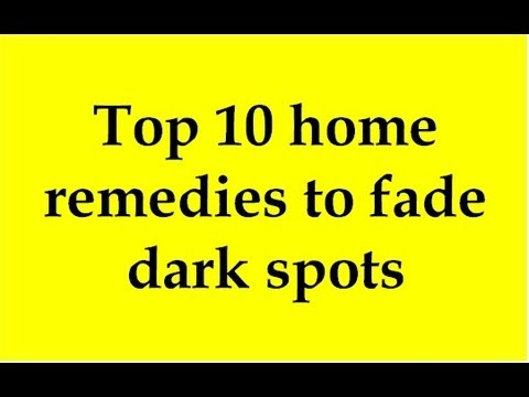 Top 10 Home Remedies To Fade Dark Spots Youtube
