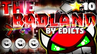 INCREDIBLEY XL DEMON? The BadLand' 100% COMPLETE (3 coins) By Edicts [INSANE DEMON?] | Geometry Dash