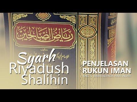 Kitab Riyadush Shalihin: Penjelasan Rukun Iman, Iman Kepada Hari Akhir - Ust. Aris Munandar
