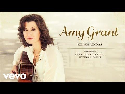 Amy Grant - El Shaddai (Audio)