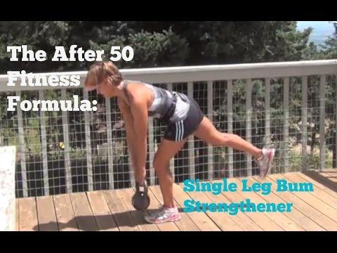 The After 50 Fitness Formula Single Leg Bum Strengthener