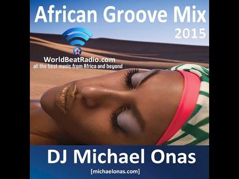 DJ Michael Onas - African Groove Mix 2015
