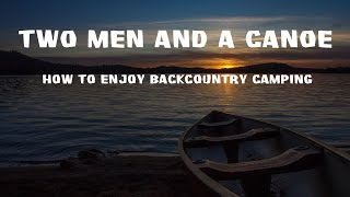 Two Men and a Canoe - Backcountry Camping in Algonquin May 2015