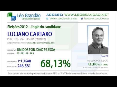 Jingles Elei��es 2012 - Luciano Cartaxo - PT - leobrandao.net