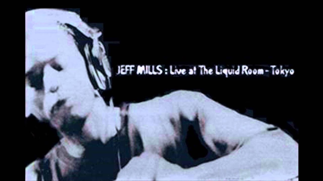 jeff mills mix up vol 2 live mix at liquid room tokyo youtube