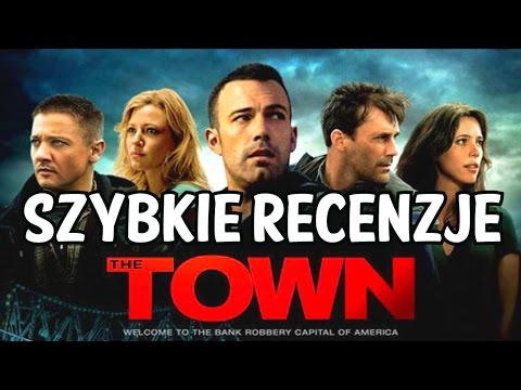 Miasto Złodziei - The Town (2010) - Ben Affleck - #Szybkie Recenzje