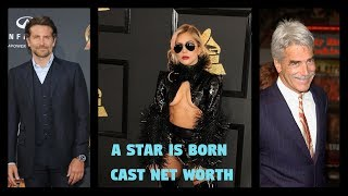 A Star is Born Cast Net Worth Movie