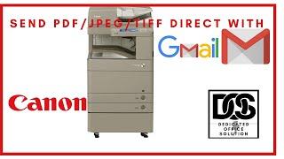 Gmail Configuration For Canon IR ADV C5235/40/50/55 & Canon IR ADV C5030/ 5035 / 5045 / 5051