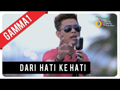 Download Lagu Gamma1 - Dari Hati Ke Hati | Official Video Clip MP3 Free