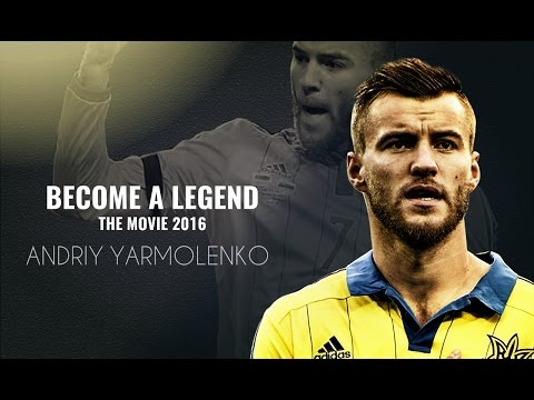 Andriy Yarmolenko - Become A Legend | The Movie 2016