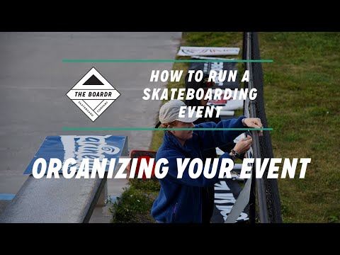 Organizing: How to Run a Skateboarding Event