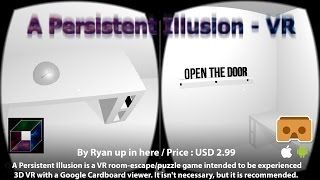 A Persistent Illusion - VR - A very challenge VR puzzle for Google Cardboard.