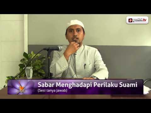 Konsultasi Tanya Jawab Agama Islam: Sabar Menghadapi Perilaku Suami - Ustadz Abdullah Zaen