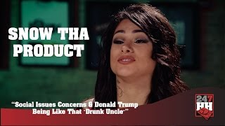 """Snow Tha Product - Donald Trump Is Like That One """"Drunk Uncle"""" (247HH Exclusive)"""