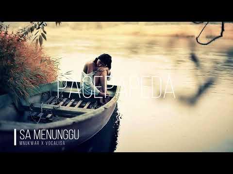 SA MENUNGGU - VOCALISA X MNUKWAR