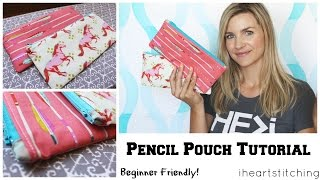 Easy Pencil Pouch Tutorial - Back to School!