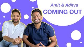 Being Indian & COMING OUT  |  Amit & Aditya