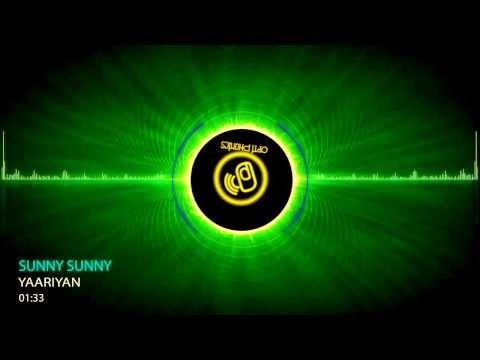 sunny Sunny Yaariyan Feat.yo Yo Honey Singh Audio Song video