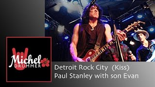 Detroit Rock City (Kiss) - Paul Stanley with son Evan