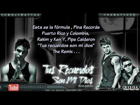 Pipe Calderon Ft. Rakim y Ken Y - Tus recuerdos son mi dios Remix Letra Reggaeton