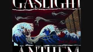 Watch Gaslight Anthem I Could