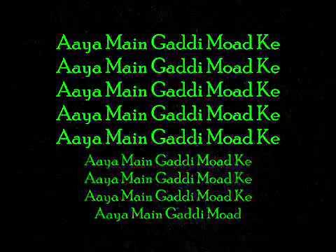 Aaya Main Gaddi Mod Ke